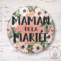 Badge Fleuri Maman de la Mariée