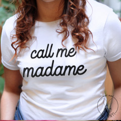 T-Shirt Call me Madame Marquage Noir