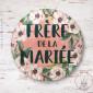 Badge Fleuri Frère de la Mariée