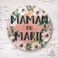 Badge Fleuri Maman du Marié