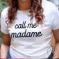 T-Shirt Call me Madame Stretch
